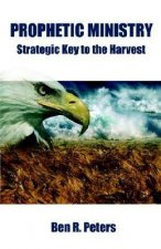 Prophetic Ministry: Stategic Key to the Harvest