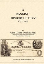 A Banking History of Texas: 1835-1929