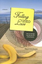 Falling Into Love: How an Average Guy Got the Girl of His Dreams