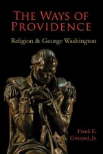 The Ways of Providence, Religion and George Washington