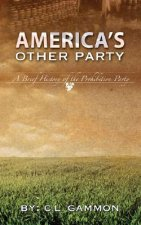 America's Other Party: A Brief History of the Prohibition Party