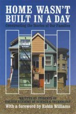 Home Wasn't Built in a Day: Constructing the Stories of Our Families