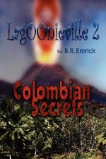 Colombian Secrets: A Lagoonieville Series