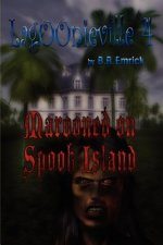 Marooned on Spook Island: A Lagoonieville Series