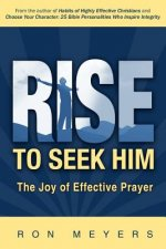 Rise to Seek Him: The Joy of Effective Prayer