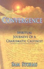 Convergence: Spiritual Journeys of a Charismatic Calvanist