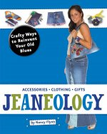 Jeaneology: Crafty Ways to Reinvent Your Old Blues