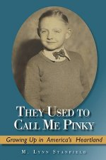 They Used to Call Me Pinky: Growing Up in America's Heartland