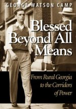 Blessed Beyond All Means: From Rural Georgia to the Corridors of Power