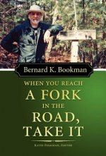 When You Reach a Fork in the Road, Take It