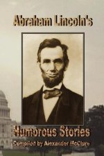 Abraham Lincoln's Humorous Stories
