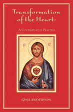 Transformation of the Heart: A Contemplative Practice