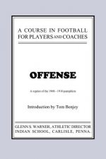 A Course in Football for Players and Coaches: Offense