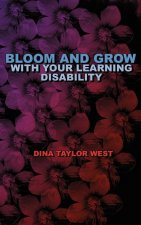 Bloom and Grow with Your Learning Disability