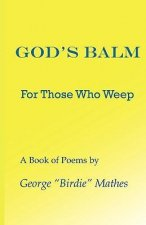 God's Balm: For Those Who Weep