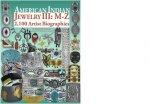 American Indian Jewelry III: M-Z