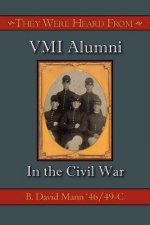 They Were Heard from: VMI Alumni in the Civil War