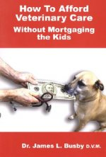 How to Afford Veterinary Care with Out Mortgaging the Kids