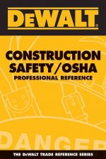 Dewalt Construction Safety/OSHA: Professional Reference