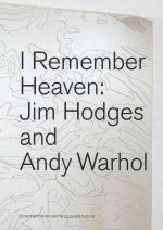 I Remember Heaven: Jim Hodges and Andy Warhol