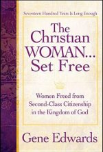 The Christian Woman Set Free: Women Freed from Second-Class Citizenship in the Kingdom of God
