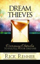 Dream Thieves: Overcoming Obstacles to Fulfill Your Dreams