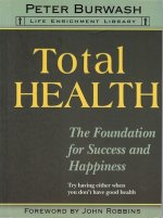 Total Health: The Next Level: A Simple Guide for Taking Control of Your Health and Happiness Now!
