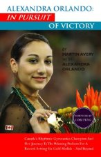 Alexandra Orlando: In Pursuit of Victory: Canadian Rhythmic Gymnastics Champion and Her Journey to the Winning Podium for a Record-Setting Six Gold Me