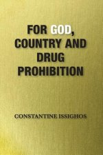 For God, Country and Drug Prohibition