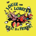 Louie the Lobster in What Is a Friend?