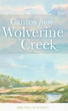 Cantos from Wolverine Creek