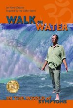 Walk on Water in the World of Symptoms: Inspired by the Great Spirit