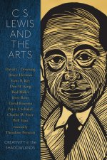 C. S. Lewis and the Arts: Creativity in the Shadowlands