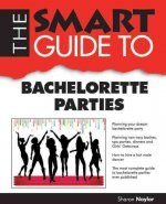 The Smart Guide to Bachelorette Parties