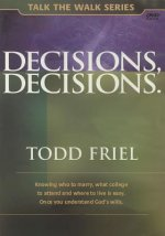 Decisions, Decisions: Once You Understand God's Providential Will, You Will Never Be in the Dark Again.