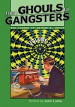 From Ghouls to Gangsters: The Career of Arthur B. Reeve: Vol2