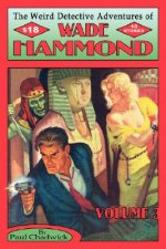 The Weird Detective Adventures of Wade Hammond: Vol. 3