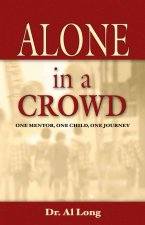 Alone in a Crowd: One Mentor, One Child, One Journey
