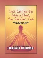 Don't Let You Ego Write a Check Your Soul Can't Cash: Wisdom for the 21st Century (an Oracle of Truth)