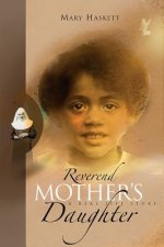 Reverend Mother's Daughter: A Real Life Story