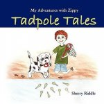 My Adventures with Zippy: Tadpole Tales