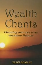 Wealth Chants: Chanting Your Way to an Abundant Lifestyle