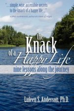 The Knack of a Happy Life: Nine Lessons Along the Journey
