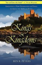 Kings and Kingdoms: Anointing a New Generation of Kings to Serve the King of Kings