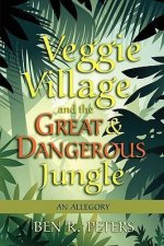 Veggie Village and the Great and Dangerous Jungle
