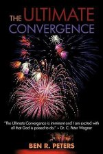 The Ultimate Convergence: An End Times Prophecy of the Greatest Shock and Awe Display Ever to Hit Planet Earth