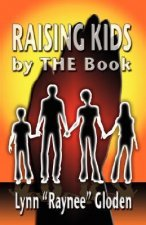 Raising Kids by the Book