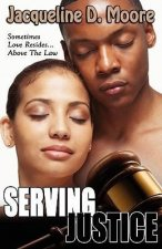 Serving Justice (Peace in the Storm Publishing Presents)
