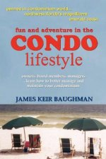 Fun and Adventure in the Condo Lifestyle