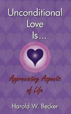 Unconditional Love Is... Appreciating Aspects of Life